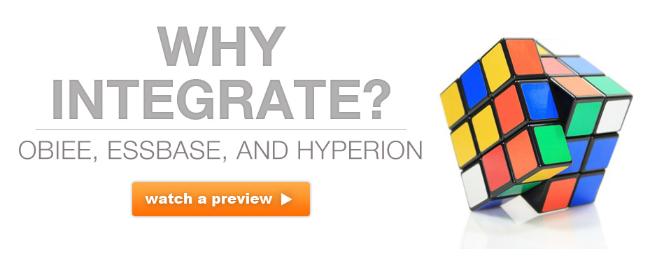 Why Integrate OBIEE, Essbase, and Hyperion?
