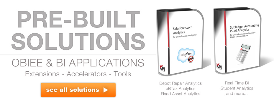 Prebuilt Solutions for OBIEE, Oracle BI Apps, E-Business Suite