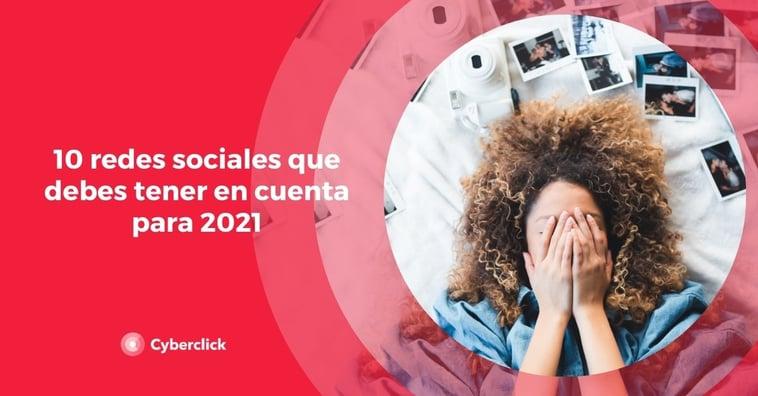 10 redes sociales que debes tener en cuenta para 2021