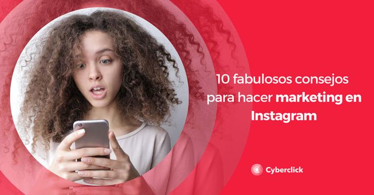 10 fabulosos consejos para hacer marketing en Instagram