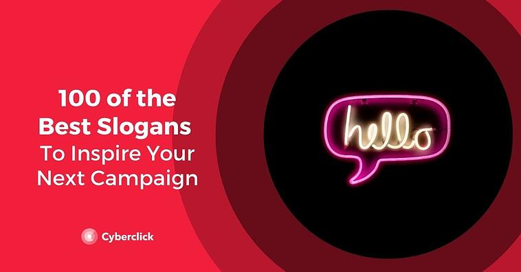 100 of the Best Slogans To Inspire Your Next Campaign