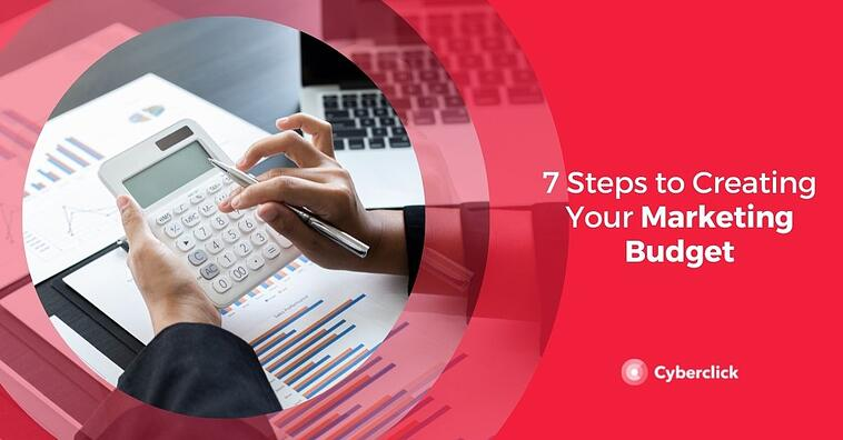 7 Steps to Creating Your Marketing Budget