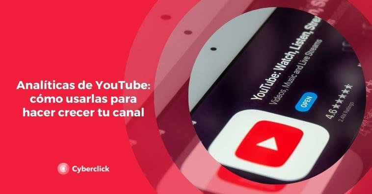 Analíticas de YouTube: cómo usarlas para hacer crecer tu canal