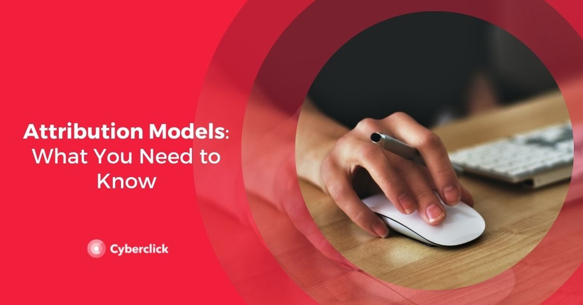 Attribution Models: What You Need to Know