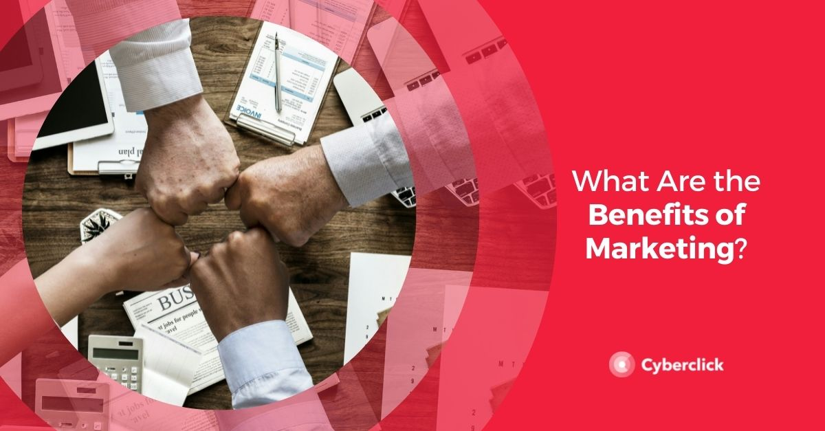 What Are the Benefits of Marketing?