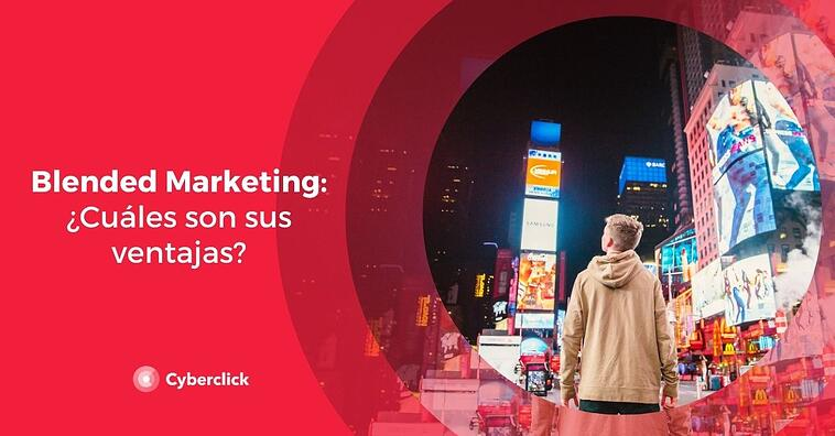 Blended Marketing: ¿cuáles son sus ventajas?