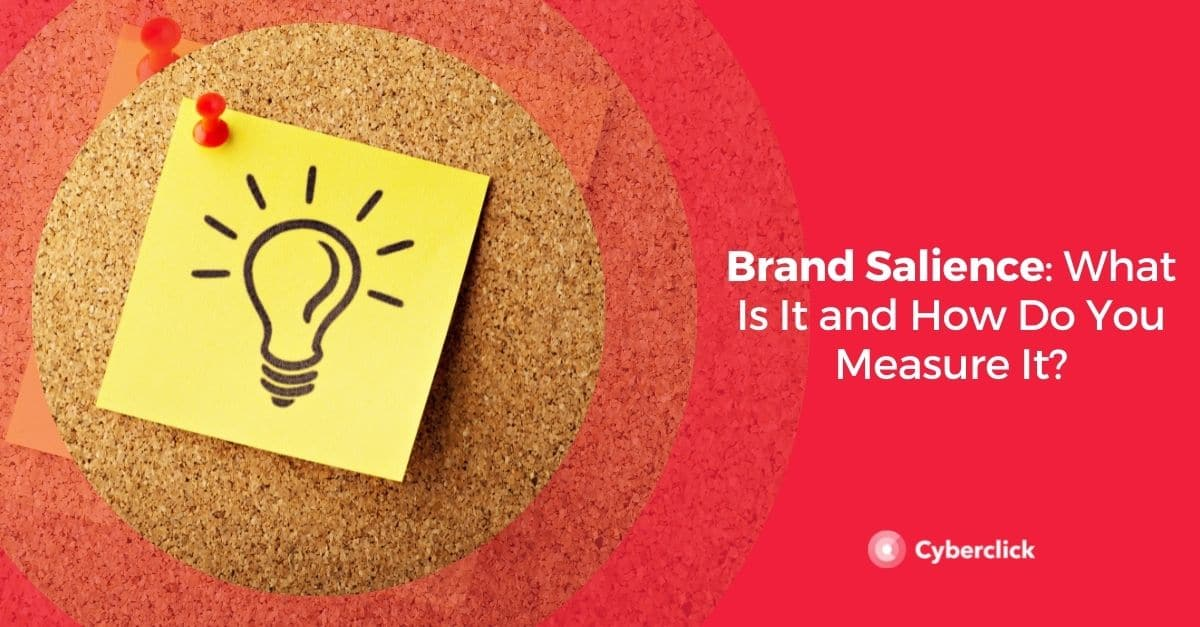 Brand Salience: What Is It and How Do You Measure It?