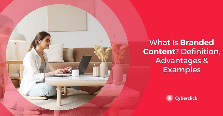 What Is Branded Content? Definition, Advantages & Examples