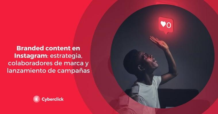Branded content en Instagram: estrategia, colaboradores de marca y lanzamiento de campañas