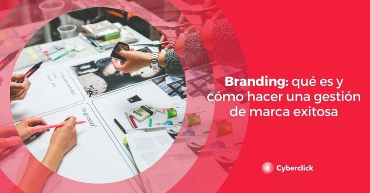 Branding: qué es y cómo hacer una gestión de marca exitosa
