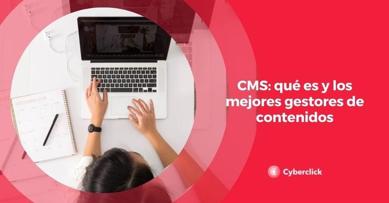 CMS: qué es y los mejores gestores de contenidos