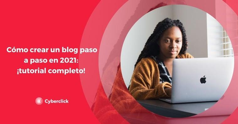 Cómo crear un blog paso a paso en 2021-2022: ¡tutorial completo!