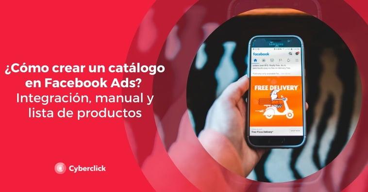 ¿Cómo crear un catálogo en Facebook Ads? Integración, manual y lista de productos