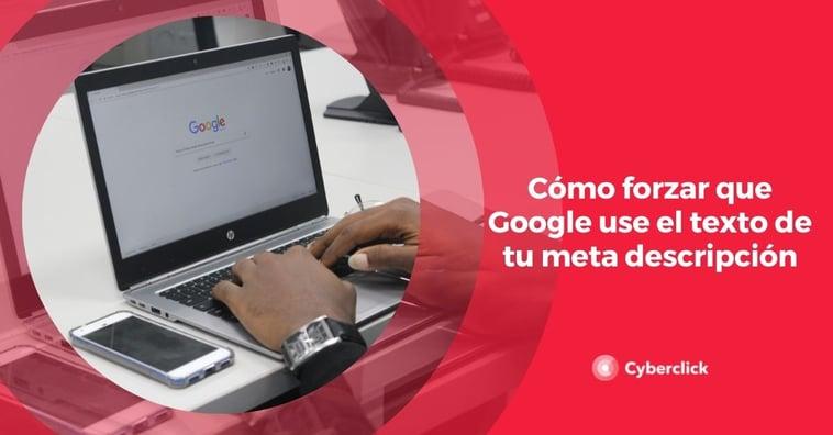 Cómo forzar que Google use el texto de tu meta descripción