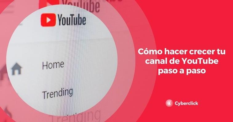 Cómo hacer crecer tu canal de YouTube paso a paso