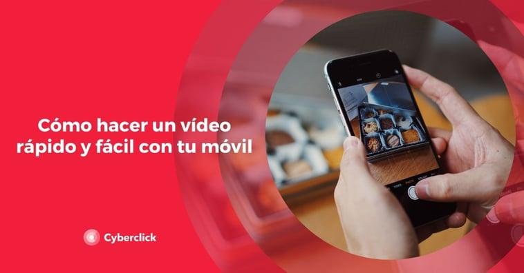 Cómo hacer un vídeo rápido y fácil con tu móvil
