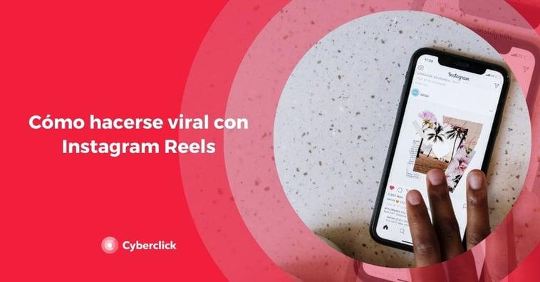 Cómo hacerse viral con Instagram Reels
