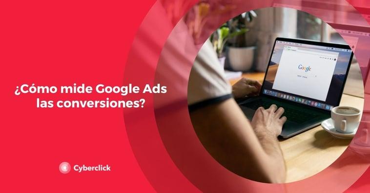 ¿Cómo mide Google Ads las conversiones?
