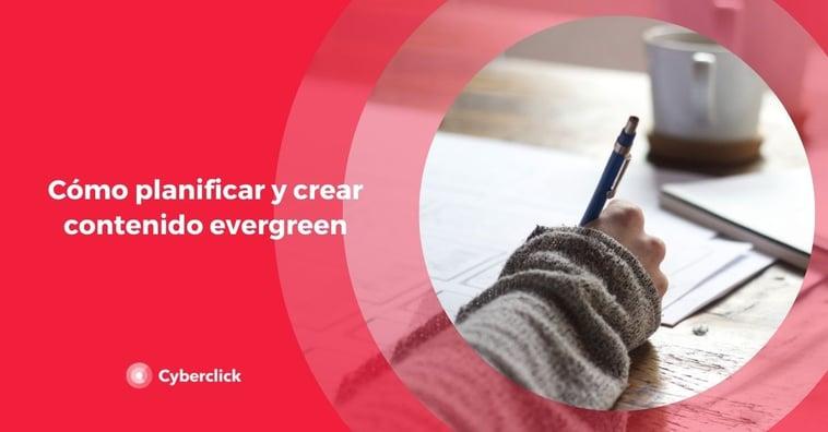 Cómo planificar y crear contenido evergreen