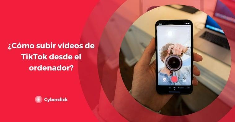 ¿Cómo subir vídeos de TikTok desde el ordenador?