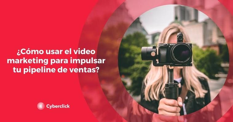 ¿Cómo usar el video marketing para impulsar tu pipeline de ventas?