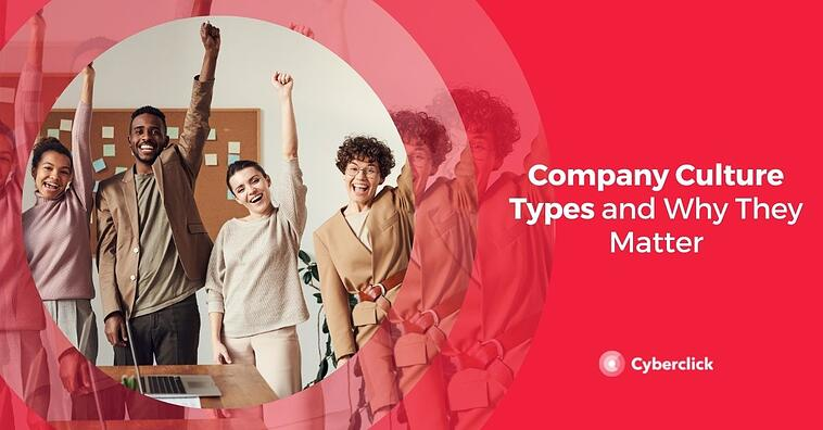 Company Culture Types and Why They Matter