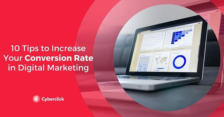 10 Tips to Increase Your Conversion Rate in Digital Marketing