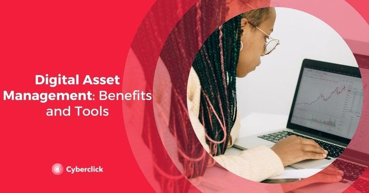 Digital Asset Management: Benefits and Tools