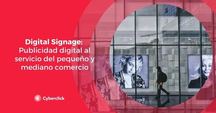Digital Signage: Publicidad digital al servicio del pequeño y mediano comercio