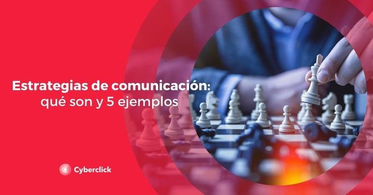 Estrategias de comunicación: qué son y 5 ejemplos