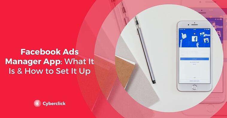 Facebook Ads Manager App: What It Is & How to Set It Up