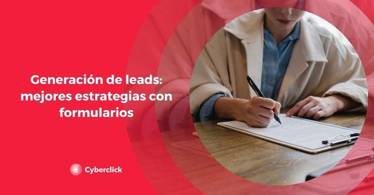 Generación de leads: mejores estrategias con formularios