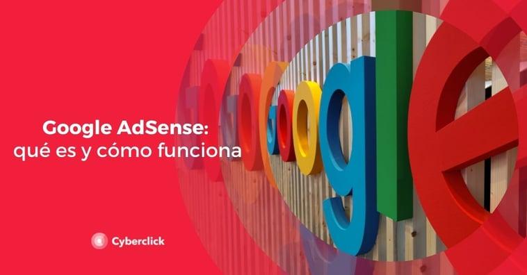Google AdSense: qué es y cómo funciona
