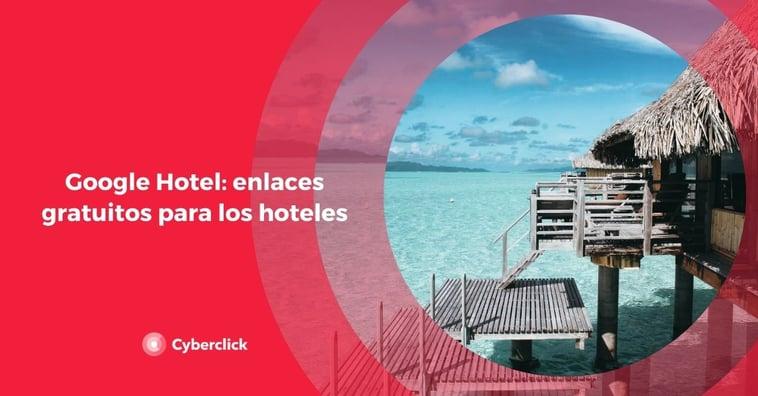 Google Hotel: enlaces gratuitos para los hoteles
