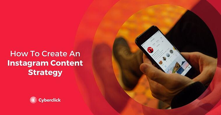 How To Create An Instagram Content Strategy
