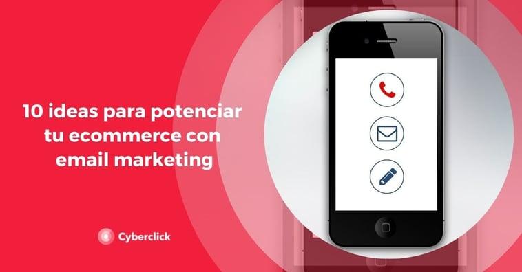 10 ideas para potenciar tu ecommerce con email marketing