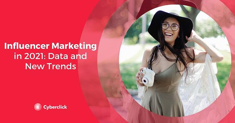 Influencer Marketing in 2021: Data and New Trends