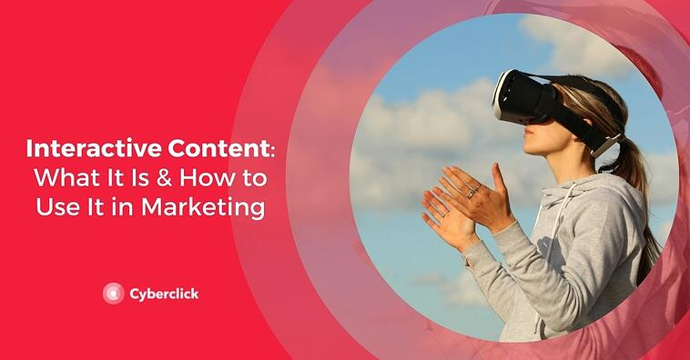 Interactive Content: What It Is & How to Use It in Marketing