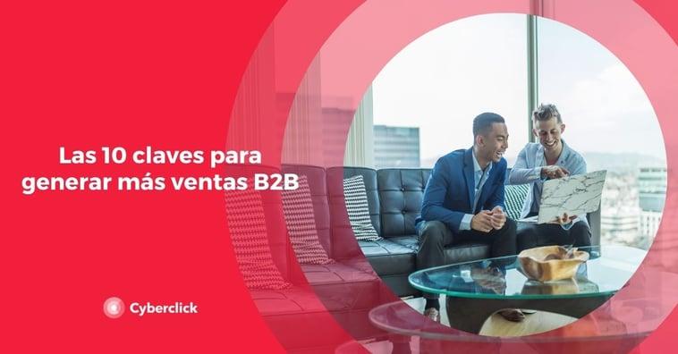 Las 10 claves para generar más ventas B2B