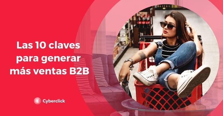 Las 10 claves para generar más ventas B2C