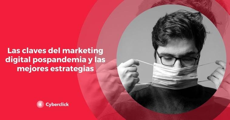 Las claves del marketing digital pospandemia y las mejores estrategias
