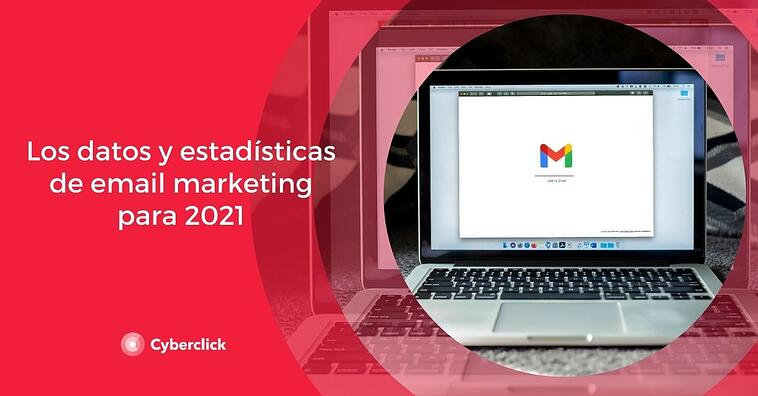 Los datos y estadísticas de email marketing para 2021