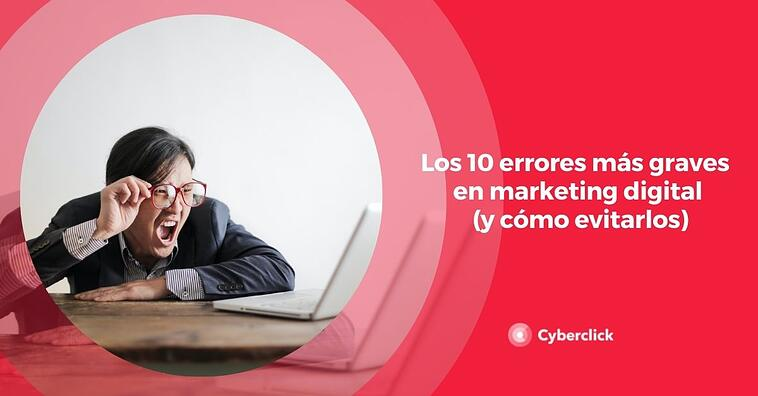Los 10 errores más graves en marketing digital (y cómo evitarlos)