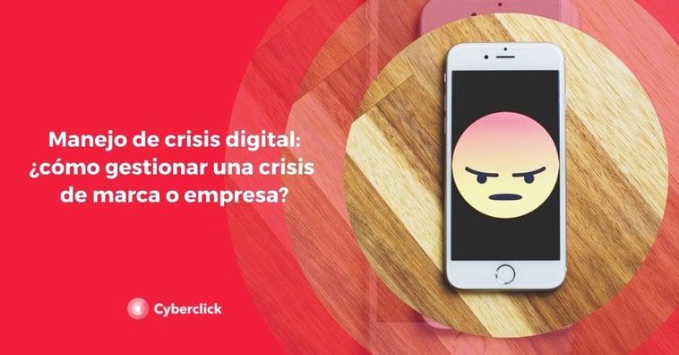 Manejo de crisis digital: ¿cómo gestionar una crisis de marca o empresa?