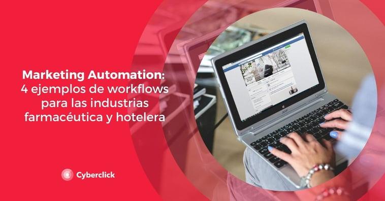 Marketing Automation: 4 ejemplos de workflows para las industrias farmacéutica y hotelera
