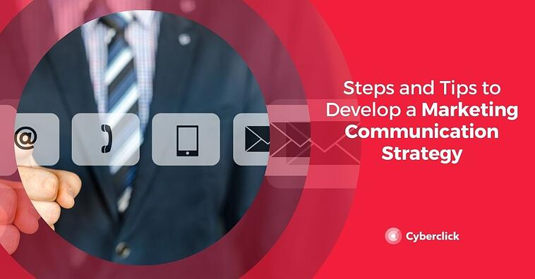 Steps and Tips to Develop a Marketing Communication Strategy