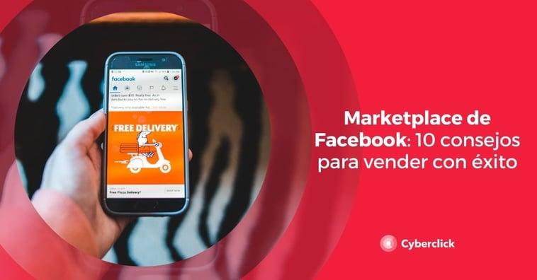 Marketplace de Facebook: 10 consejos para vender con éxito