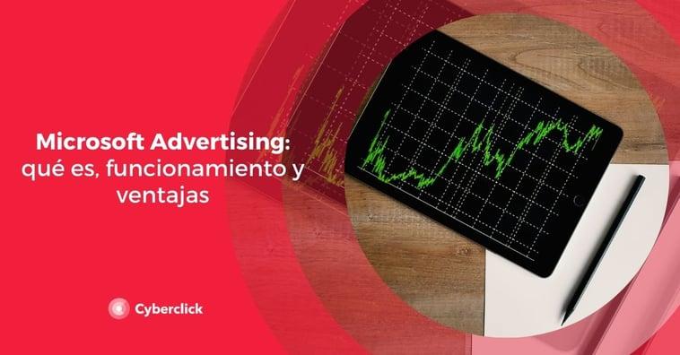 Microsoft Advertising: qué es, funcionamiento y ventajas