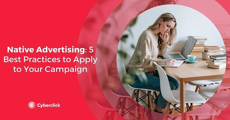 Native Advertising: 5 Best Practices to Apply to Your Campaign