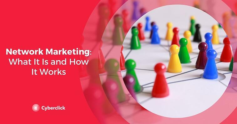 Network Marketing: What It Is and How It Works
